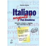 Italiano Urgente! Para Brasileiros - Patricia Peterle