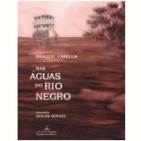 Nas Águas do Rio Negro - Drauzio Varella