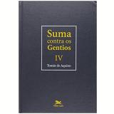Suma Contra Os Gentios (vol. 4) - Tomas de Aquino