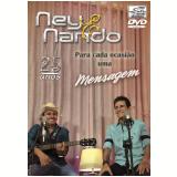 Ney & Nando - Para Cada Ocasião Uma Mensagem - 25 Anos (DVD) - Ney & Nando