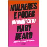 Mulheres e Poder - Um Manifesto - Mary Beard