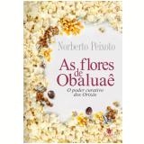 As Flores de Obaluaê - Noberto Peixoto