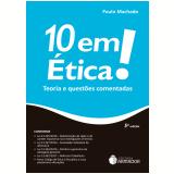 10 Em Ética - Teoria e Questões Comentadas - Paulo Machado