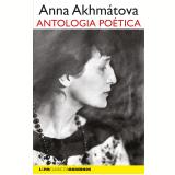 Antologia Poética - Anna Akhmátova