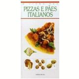 O Livro das Pizzas e Pães Italianos - Sarah Bush