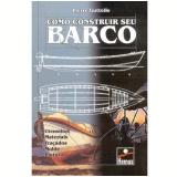 Como Construir Seu Barco - Pierre Gutelle