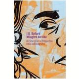 Milagres da Vida - J. G. Ballard