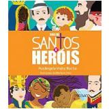 Dias de Santos e Heróis - Rosângela Vieira Rocha