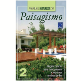 Manual Natureza de Paisagismo (Vol. 2) - Roberto Araujo