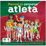 Manual do Pequeno Atleta - Rosane Araújo