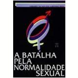 A Batalha Pela Normalidade Sexual e Homossexualismo - Gerard Van Den Aardeweg