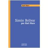 Simón Bolívar por Karl Marx - Karl Marx