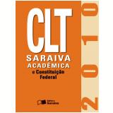 CLT Saraiva Acadêmica e Constituição Federal - Editora Saraiva