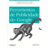 Ferramentas de Publicidade do Google - Harold Davis, David Iwanow