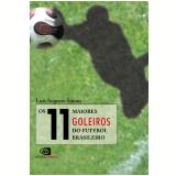 Os 11 Maiores Goleiros do Futebol Brasileiro - Luís Augusto Símon