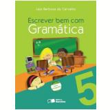Escrever bem com Gramática 5º Ano - Ensino Fundamental I - Laiz Barbosa Carvalho