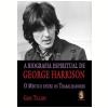 A Biografia Espiritual de George Harrison