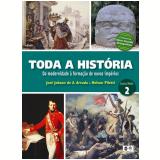 Toda A História - Da Modernidade.. - 2º Ano - Ensino Médio - Nelson Piletti, José Jobson Arruda