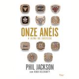Onze Aneis - A Alma Do Sucesso - Phil Jackson