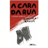 A cara da rua e outras crônicas (Ebook) - Marcelo Xavier