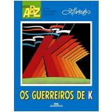 Os Guerreiros De K - Ziraldo Alves Pinto