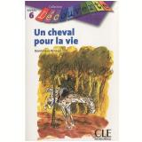 Cheval Pour La Vie, Un (Niveau 5) - Dominique Renaud