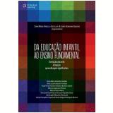 Da Educação Infantil Ao Ensino Fundamental - Sonia Castellar, Idmeia Semeghinisiqueira