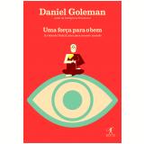 Uma Força Para O Bem - Daniel Goleman