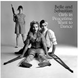 Belle And Sebastian - Girls In Peacetime Want To Dance (CD) - Belle And Sebastian