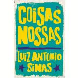 Coisas Nossas - Luiz Antonio Simas