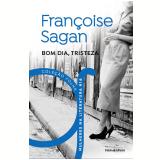 Françoise Sagan - Bom Dia, Tristeza (Vol. 18) - Francoise Sagan