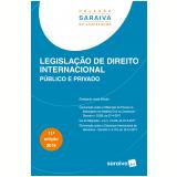 Legislação de Direito Internacional - Público e Privado - Editora Saraiva