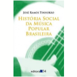 História Social da Música Popular Brasileira - José Ramos Tinhorão