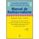 Manual de Radiojornalismo - Heródoto Barbeiro, Paulo Rodolfo de Lima