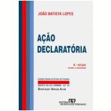 Ação Declaratória - João Batista Lopes