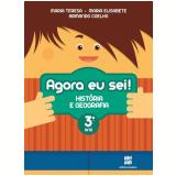 Agora Eu Sei! - História E Geografia - 3º Ano - Ensino Fundamental I - T. Marsico, E. Antunes, A. Coelho