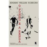 O Punho E A Renda - Edgard Telles Ribeiro