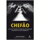 Chefao - Como Um Hacker Se Apoderou Do Submundo - Kevin Poulsen
