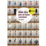 Moda Ética Para Um Futuro Sustentável - Elena Salcedo