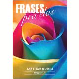 Frases Pra Elas (Ebook) - Ana Flavia Miziara