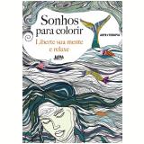 Sonhos Para Colorir: Liberte Sua Mente e Relaxe - Christina Rose