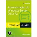 Exam Ref 70-411: Administração Do Windows Server 2012 R2 - Charlie Russel
