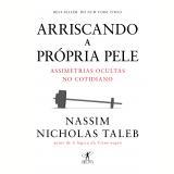 Arriscando A Própria Pele - Nassim Nicholas Taleb