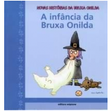 A infância da Bruxa Onilda - Roser Capdevila, Enric Larreula