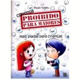 Continua Proibido para Maiores - Paulo Tadeu