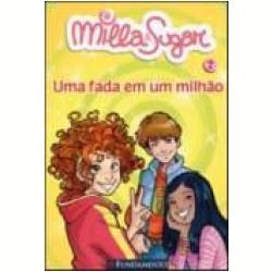 Livros - Milla & Sugar - Uma Fada em um Milhão ( Vol. 2 ) - Prunella Bat - 9788576765455