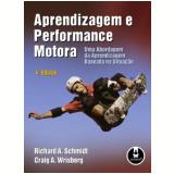 Aprendizagem e Performance Motora - Richard J. Schmidt, Craig a Wrisberg