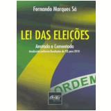 Lei das Eleições: Anotada e Comentada - Fernando Marques Sá