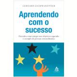 Aprendendo com o Sucesso - Gerhard Gschwandtner