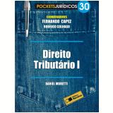 Direito Tributario I (vol. 30) - Daniel Moretti